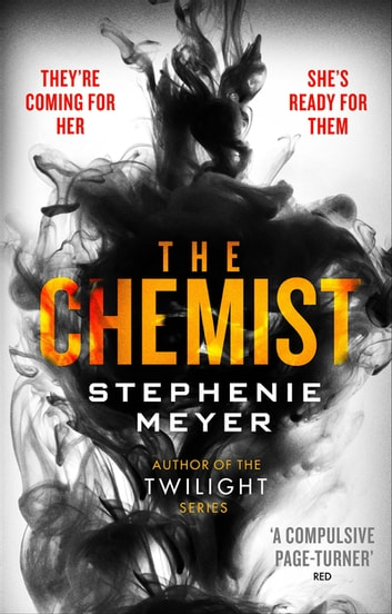 The Chemist - The compulsive, action-packed new thriller from the author of Twilight ebook by Stephenie Meyer