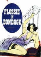 Flossie In Bondage ebook by Anonymous