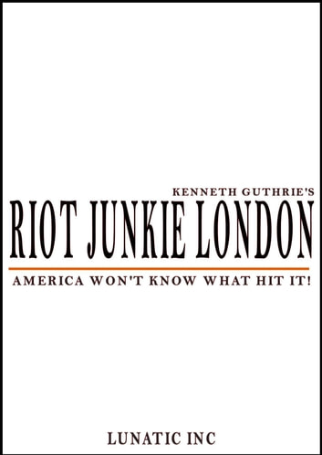 Riot Junkie LA ebook by Kenneth Guthrie