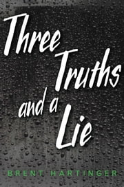 Three Truths and a Lie ebook by Brent Hartinger