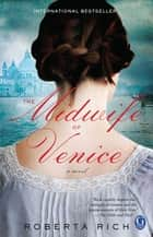 The Midwife of Venice ebook de Roberta Rich