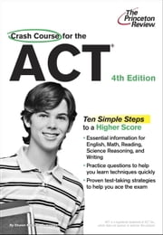 Crash Course for the ACT, 4th Edition ebook by Princeton Review