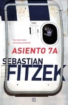 Asiento 7A ebook by Sebastian Fitzek