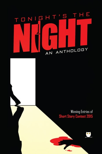 Tonight's the Night - An Anthology of Crime Stories ebook by Short Story Contest 2015