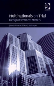 Multinationals on Trial - Foreign Investment Matters ebook by Professor James Petras,Professor Henry Veltmeyer
