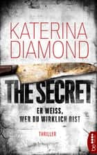 Er weiß, wer du wirklich bist - The Secret - Thriller ebook by Katerina Diamond, Michael Krug