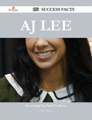 AJ Lee 150 Success Facts - Everything you need to know about AJ Lee ebook by Jeremy Pacheco