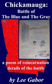 Chicamauga: Battle of The Blue and The Gray ebook by Lee Gabor