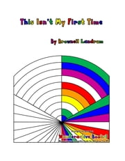 This Isn't My First Time - A Wonderactive Book! ebook by Brownell Landrum