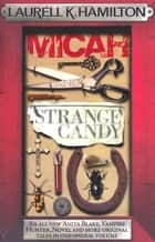 Micah & Strange Candy ebook by Laurell K. Hamilton