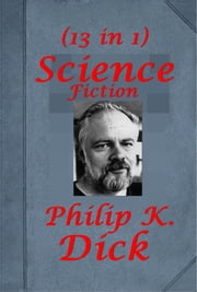 The Complete Science Fantasy Anthologies of Philip K. Dick ebook by Philip K. Dick