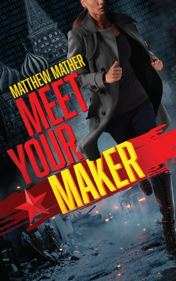 Meet Your Maker ebook by Matthew Mather