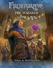 Frostgrave: The Wizards' Conclave ebook by Mr Joseph A. McCullough, Dmitry Burmak, Kate Burmak,...