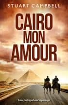 Cairo Mon Amour ebook by Stuart Campbell