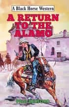 Return to the Alamo ebook by Paul Bedford