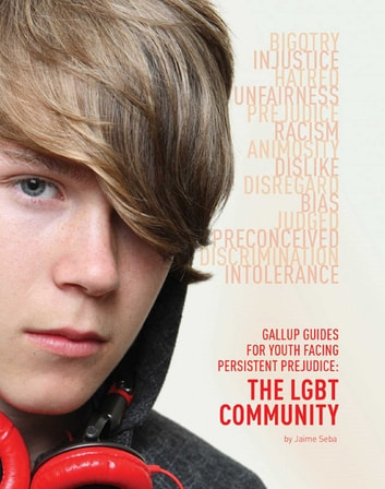 Gallup Guides for Youth Facing Persistent Prejudice - The LGBT Community ebook by Jaime Seba