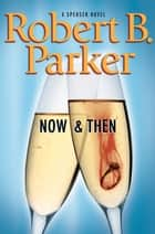 Now and Then ebook by Robert B. Parker