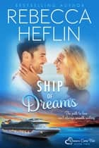 Ship of Dreams ebook by Rebecca Heflin