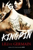 Kingpin - Book 2 ebook by Lili St Germain
