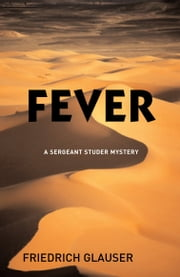 Fever ebook by Friedrich Glauser,Mike Mitchell