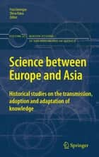 Science between Europe and Asia ebook by Feza Günergun,Dhruv Raina