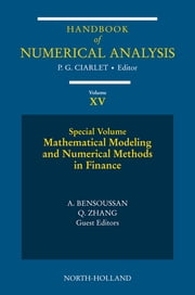 Mathematical Modelling and Numerical Methods in Finance - Special Volume ebook by Philippe G. Ciarlet,Alain Bensoussan,Qiang Zhang