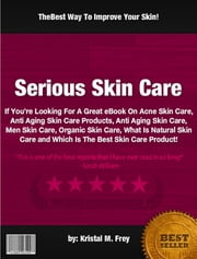 Serious Skin Care ebook by Kristal M. Frey