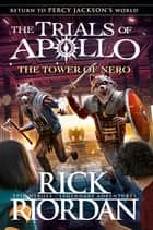 The Tower of Nero (The Trials of Apollo Book 5) ebook by Rick Riordan