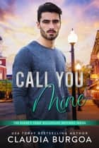 Call You Mine ebook by Claudia Burgoa