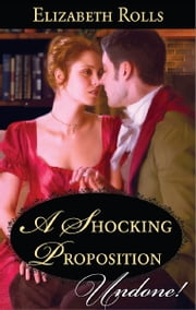 A Shocking Proposition ebook by Elizabeth Rolls