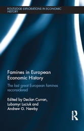 Famines in European Economic History - The Last Great European Famines Reconsidered ebook by