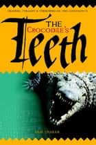 The Crocodile's Teeth ebook by Sam Thaker, Chris Newton