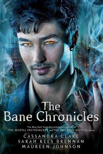The Bane Chronicles eBook by Cassandra Clare,Sarah Rees Brennan,Maureen Johnson