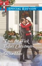 'Twas the Week Before Christmas ebook by Olivia Miles