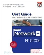 CompTIA Network+ N10-006 Cert Guide ebook by Keith Barker,Kevin Wallace