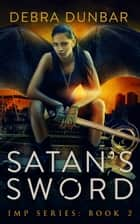 Satan's Sword (Imp Book 2) ebook by Debra Dunbar