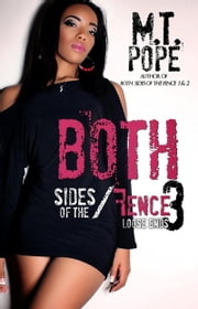 Both Sides Of The Fence 3: Loose Ends ebook by M.T. Pope