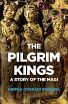 The Pilgrim Kings - A Story of the Magi ebook by Gemma Corradi Fiumara