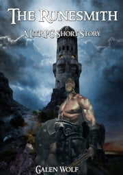 The Runesmith - A LitRPG Short Story ebook by Galen Wolf