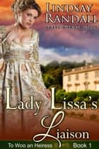 Lady Lissa's Liaison - To Woo an Heiress, #1 ebook by Lindsay Randall