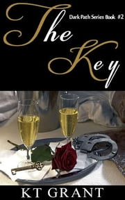 The Key (Dark Path Series #2) ebook by KT Grant
