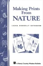 Making Prints from Nature ebook by Laura Donnelly Bethmann
