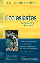 Ecclesiastes - Annotated & Explained ebook by Rabbi Rami Shapiro, Rev. Barbara Cawthorne Crafton