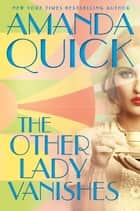 The Other Lady Vanishes ebook by Amanda Quick