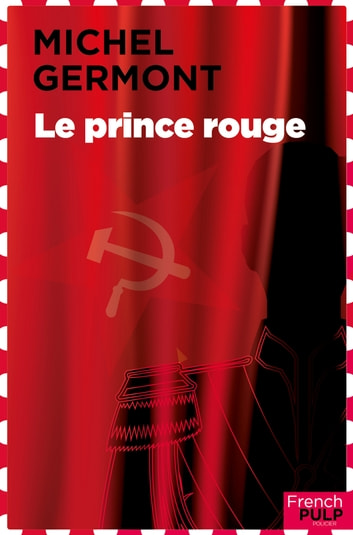 Le prince rouge eBook by Michel Germont