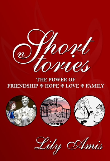 Lily Amis Short Stories The Power Of Friendship Hope Love And