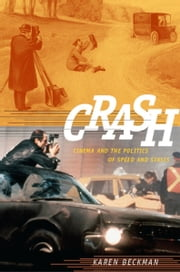 Crash - Cinema and the Politics of Speed and Stasis eBook by Karen Redrobe