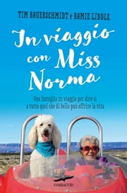 In viaggio con Miss Norma ebook by Timothy Bauerschmidt, Ramie Liddle
