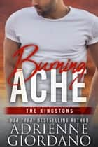 Burning Ache - The Kingstons 5 ebook by Adrienne Giordano
