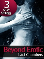 Beyond Erotic (A Supernatural Sex Bundle) ebook by Laci Chambers